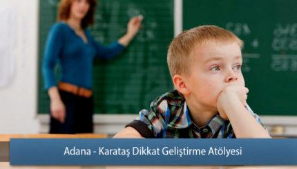 Adana - Karataş Dikkat Geliştirme Atölyesi