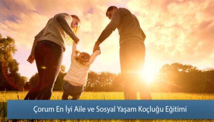 Çorum En İyi Aile ve Sosyal Yaşam Koçluğu Eğitimi