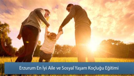 Erzurum En İyi Aile ve Sosyal Yaşam Koçluğu Eğitimi