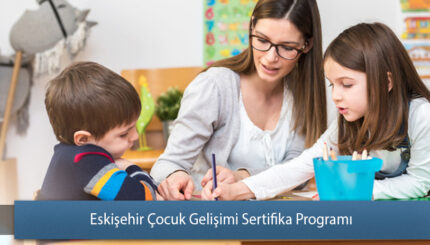 Eskişehir Çocuk Gelişimi Sertifika Programı