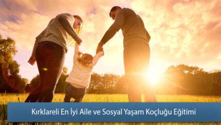 Kırklareli En İyi Aile ve Sosyal Yaşam Koçluğu Eğitimi