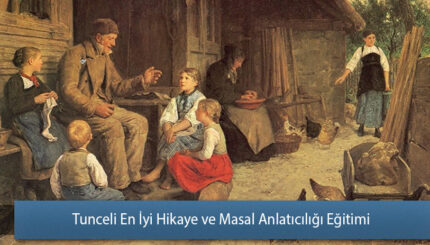Tunceli En İyi Hikaye ve Masal Anlatıcılığı Eğitimi