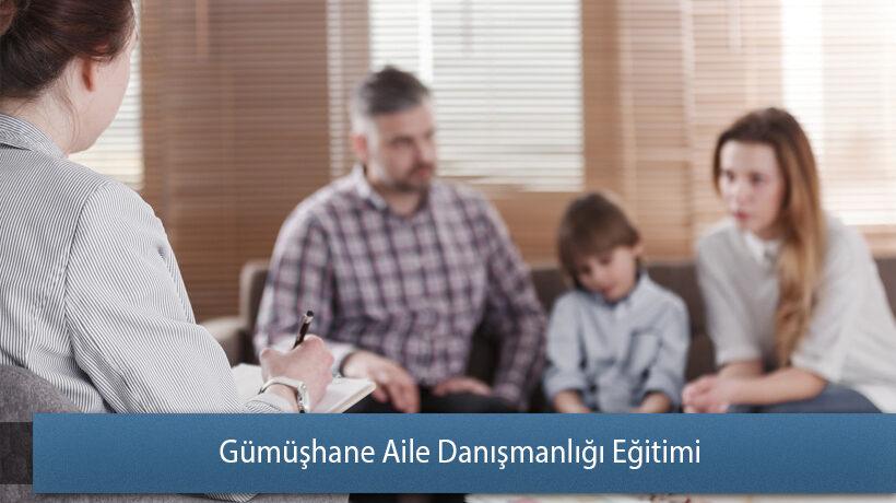 Gümüşhane Aile Danışmanlığı Eğitimi