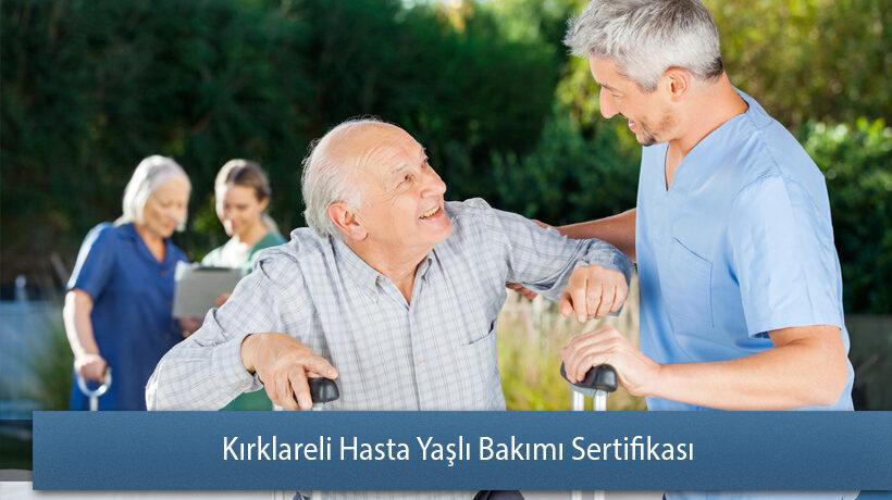 Kırklareli Hasta Yaşlı Bakımı Sertifikası