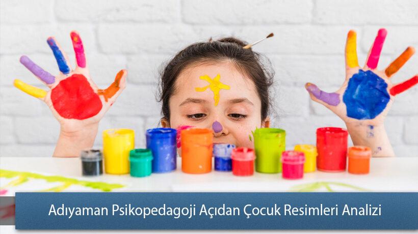 Adıyaman Psikopedagoji Açıdan Çocuk Resimleri Analizi